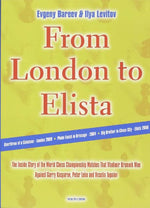 From London To Elista: The Inside Story Of The World Chess Championship Matches That Vladimir Kramnik Won Against Garry Kasparov, Peter Leko, And Veselin Topalov