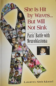 She Is Hit By Waves...But Will Not Sink: Paris' Battle With Neuroblastoma