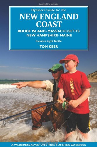 Flyfisher'S Guide To New England Coast: Rhode Island, Massachusetts, New Hampshire, And Maine (Flyfishers Guide) (Flyfisher'S Guide Series)