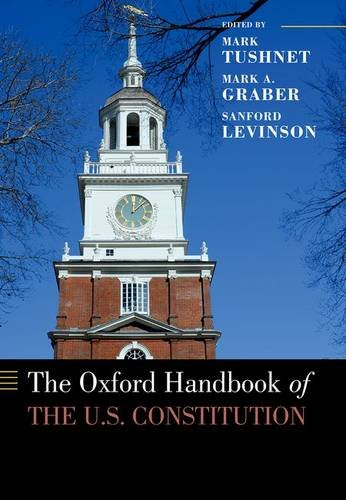 The Oxford Handbook Of The U.S. Constitution (Oxford Handbooks)
