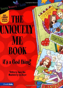 The Uniquely Me Book (Young Women Of Faith Library, Book 7)
