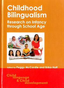 Childhood Bilingualism: Research On Infancy Through School Age (Child Language And Child Development)