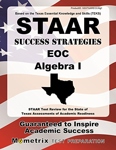 Staar Success Strategies Eoc Algebra I Study Guide: Staar Test Review For The State Of Texas Assessments Of Academic Readiness
