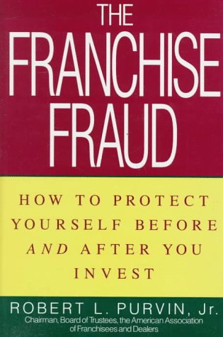 Franchise Fraud: How To Protect Yourself Before And After You Invest