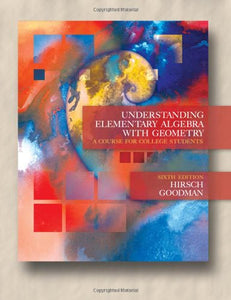 Understanding Elementary Algebra With Geometry: A Course For College Students (6Th Edition W/Cd-Rom)