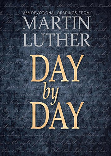 Day By Day With Martin Luther