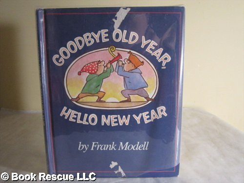 Goodbye Old Year, Hello New Year