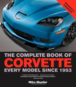 The Complete Book Of Corvette: Every Model Since 1953 (Complete Book Series)