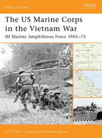 The Us Marine Corps In The Vietnam War: Iii Marine Amphibious Force 196575 (Battle Orders)