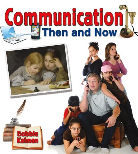 Communication Then And Now (From Olden Days To Modern Ways In Your Community)