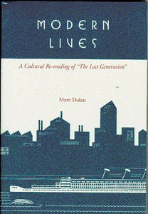 Modern Lives: A Cultural Re-Reading Of The Lost Generation