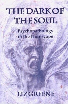 Dark Of The Soul: Psychopathology In The Horoscope