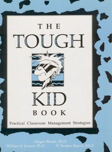 The Tough Kid Book: Practical Classroom Management Strategies