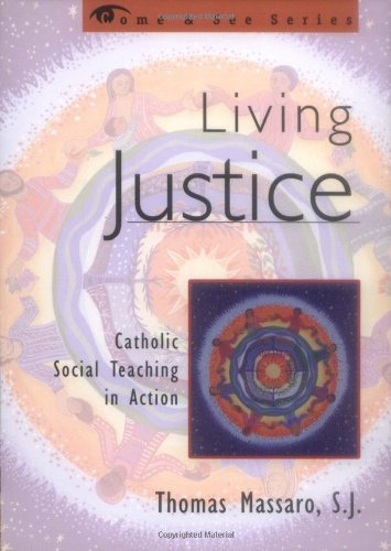 Living Justice: Catholic Social Teaching In Action (Come & See Series)