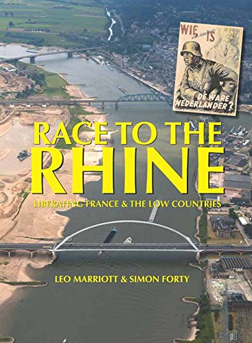 Race To The Rhine: Liberating France And The Low Countries 1944-45 (Wwii Historic Battlefields)