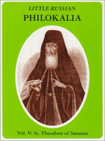 Little Russian Philokalia: St. Theodore Of Sanaxar (Vol V)