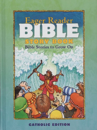 Eager Reader Bible Story Book, Catholic Edition.