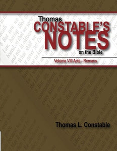 Thomas Constable'S Notes On The Bible Vol. Viii (Volume 8)