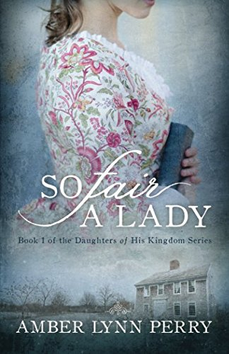 So Fair A Lady (Daughters Of His Kingdom)