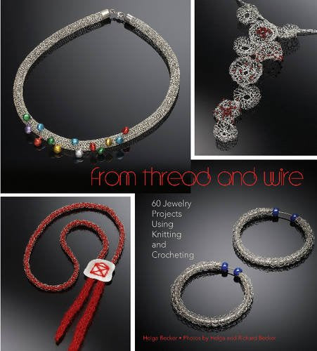 From Thread And Wire: 60 Jewelry Projects Using Knitting And Crocheting