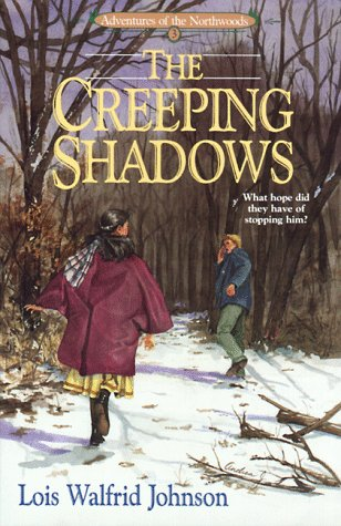 The Creeping Shadows (Adventures Of The Northwoods, Book 3)