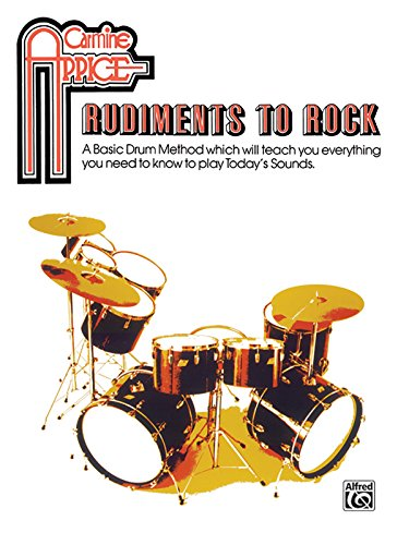 Carmine Appice -- Rudiments To Rock: A Basic Drum Method Which Will Teach You Everything You Need To Know To Play Today'S Sounds