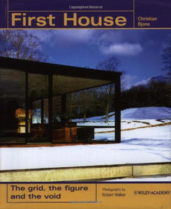 First House: The Grid, The Figure And The Void (Architectural Monographs (Cloth))