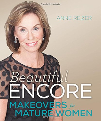 Beautiful Encore: Makeovers For Mature Women
