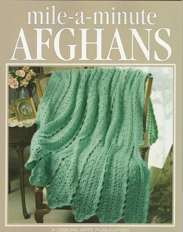 Mile-A-Minute Afghans (Leisure Arts #108200) (Crochet Treasury Series)