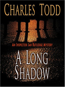A Long Shadow (Inspector Ian Rutledge Mysteries)