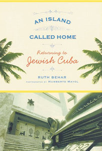 An Island Called Home: Returning To Jewish Cuba