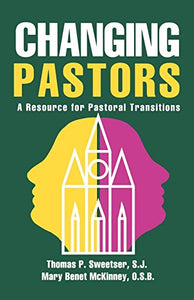 Changing Pastors: A Resource For Pastoral Transitions