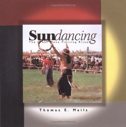 Sundancing: The Great Sioux Piercing Ceremony