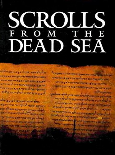 Scrolls From The Dead Sea: An Exhibition Of Scrolls And Archeological Artifacts From The Collections Of The Israel Antiquities Authority