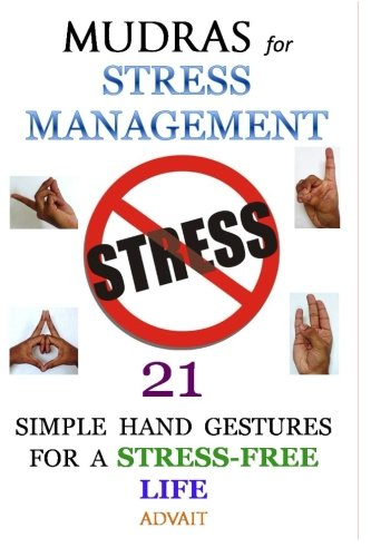 Mudras For Stress Management: 21 Simple Hand Gestures For A Stress Free Life