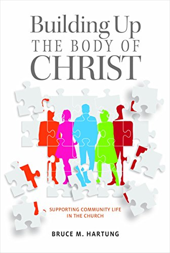 Building Up The Body Of Christ: Supporting Community Life In The Church