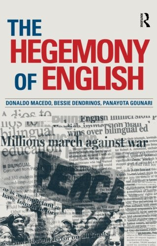 The Hegemony Of English (Series In Critical Narrative)