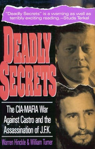Deadly Secrets: The Cia-Mafia War Against Castro And The Assassination Of Jfk