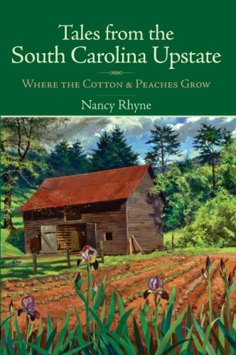 Tales From The South Carolina Upstate: Where The Cotton & Peaches Grow