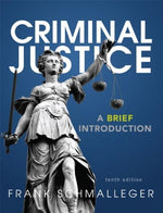 Criminal Justice: A Brief Introduction Plus New Mylab Criminal Justice With Pearson Etext -- Access Card Package (10Th Edition)