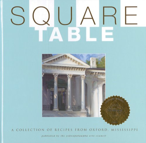 Square Table Cookbook Recipes From Oxford Mississippi