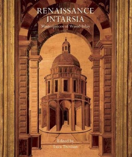 Renaissance Intarsia: Masterpieces Of Wood Inlay