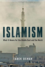 Islamism: What It Means For The Middle East And The World