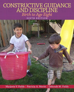 Constructive Guidance And Discipline: Birth To Age Eight Plus Video-Enhanced Pearson Etext -- Access Card Package (6Th Edition)