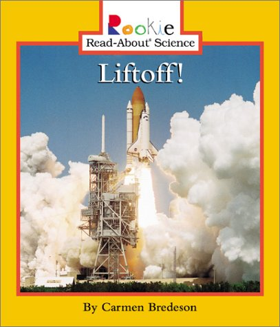 Liftoff (Rookie Read-About Science)
