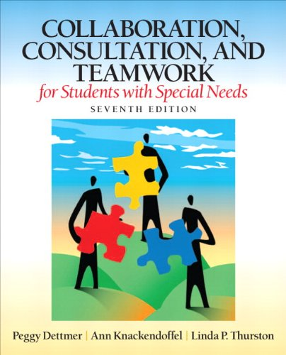 Collaboration, Consultation, And Teamwork For Students With Special Needs (7Th Edition)