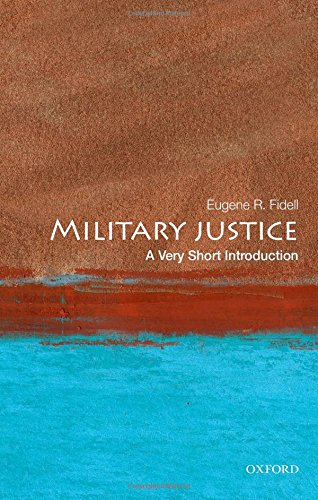 Military Justice: A Very Short Introduction (Very Short Introductions)