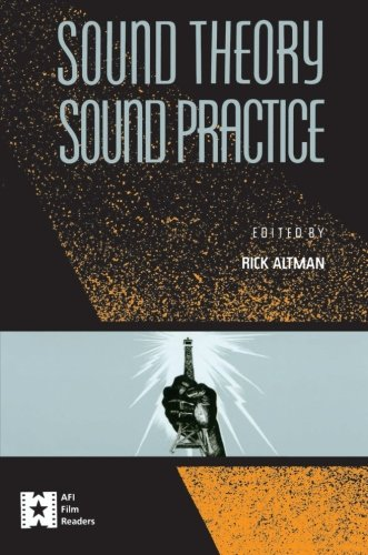 Sound Theory, Sound Practice (Afi Film Readers)