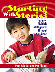 Starting With Stories: Engaging Multiple Intelligences Through Children'S Books