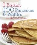 1 Batter = 100 Pancakes And Waffles (Love Food)